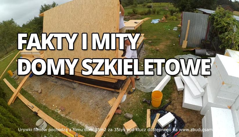 Domy szkieletowe, dom szkieletowy przetrwa tylko 15 lat, budowa domu krok po kroku