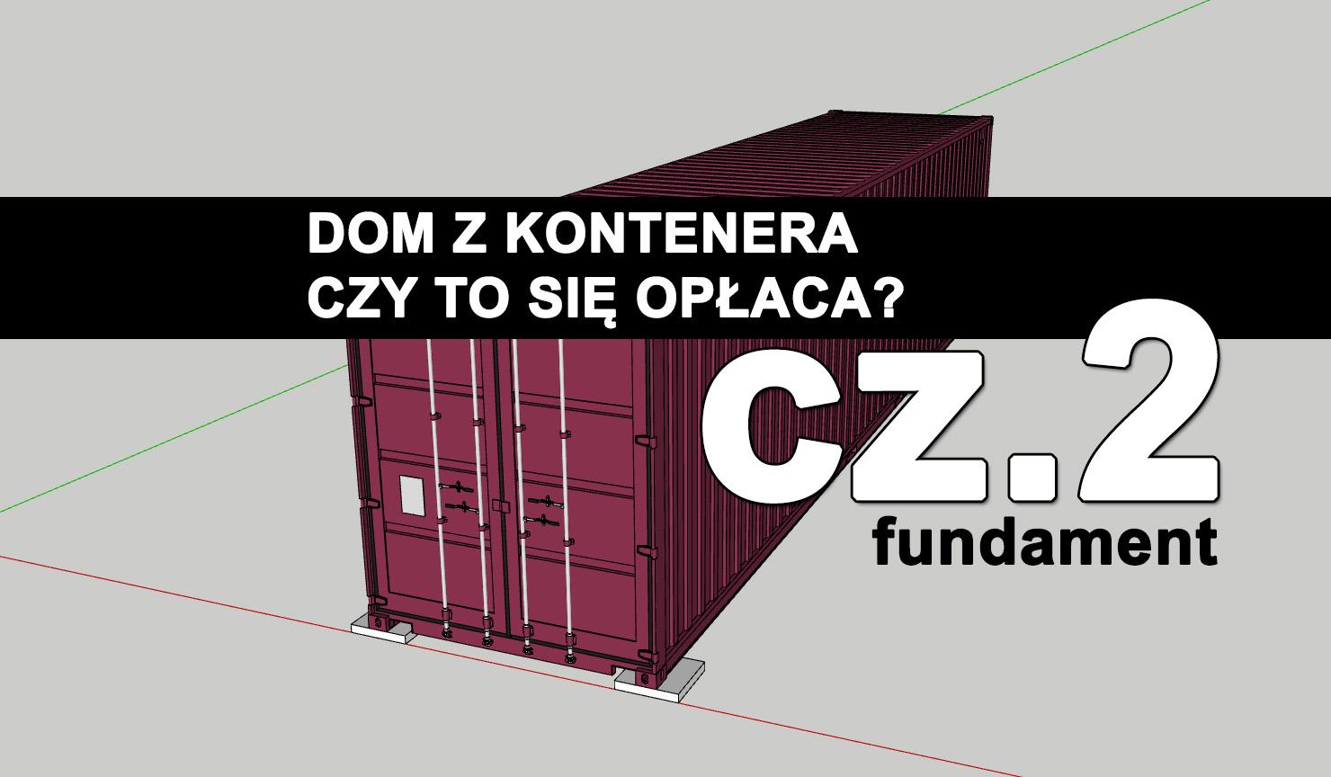 Dom z kontenera, dom z kontenerów morskich. Część 2