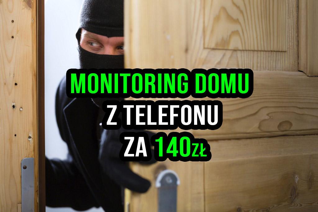 Domowy monitoring za 140zł, kamera IP, instalacja w 5 minut, tani monitoring