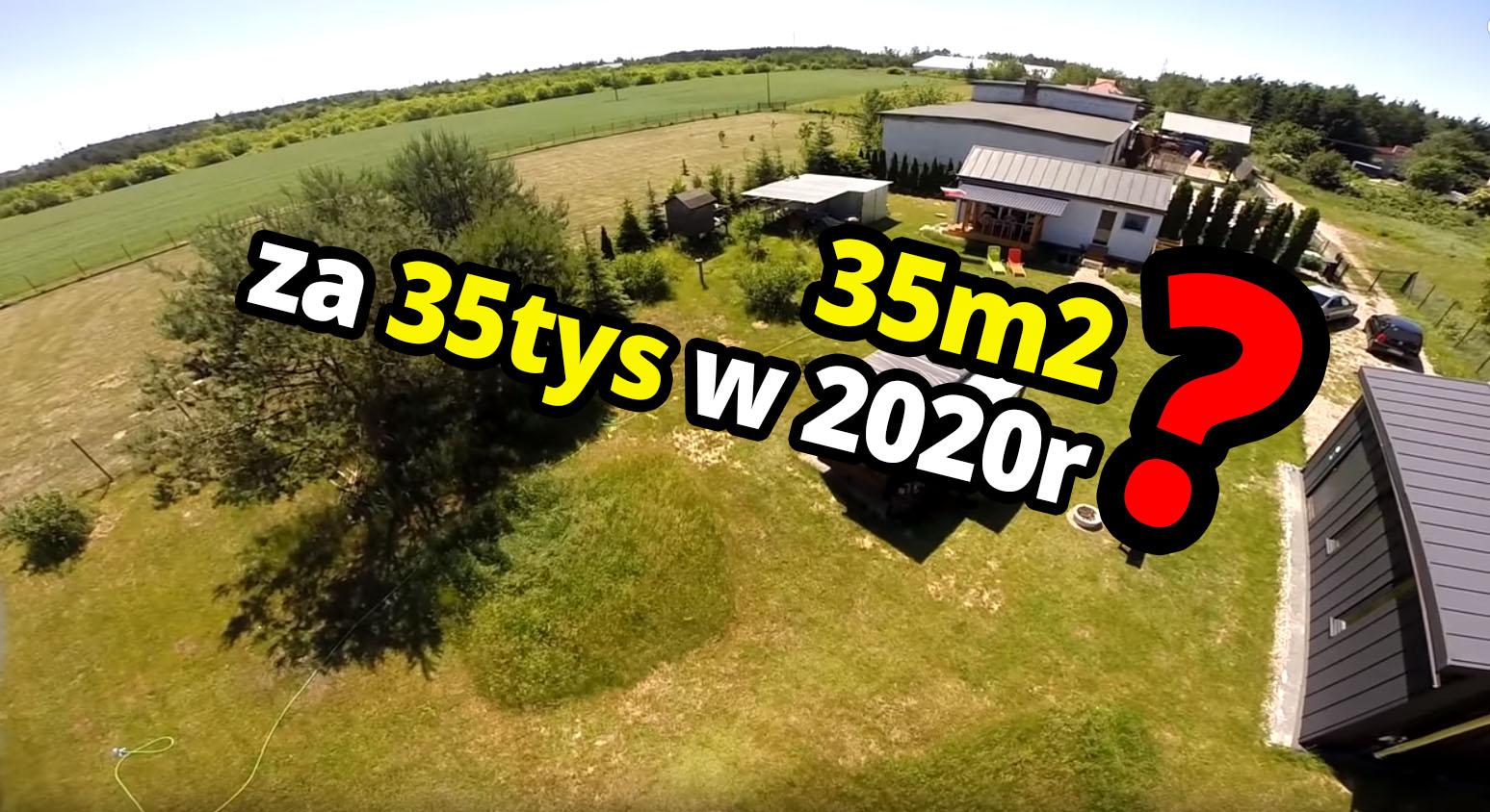 Dom 35m2 na zgłoszenie, koszt budowy domu 2020r